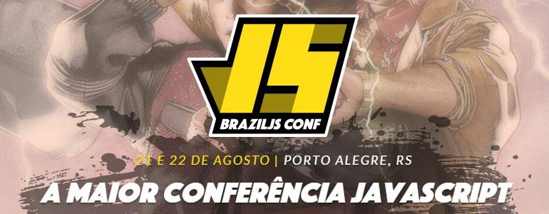 BrazilJS: aí vamos nós!